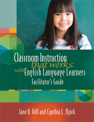 Classroom Instruction That Works with English Language Learners Facilitator's Guide