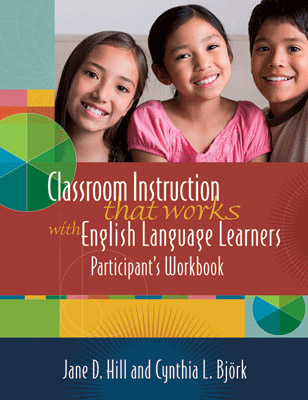 Classroom Instruction That Works with English Language Learners Participant's Workbook