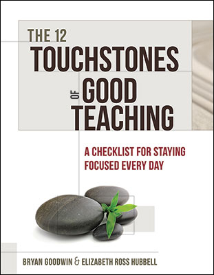 The 12 Touchstones of Good Teaching: A Checklist for Staying Focused Every Day