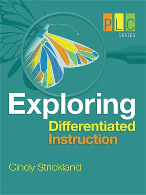 Exploring Differentiated Instruction (The Professional Learning Community Series)