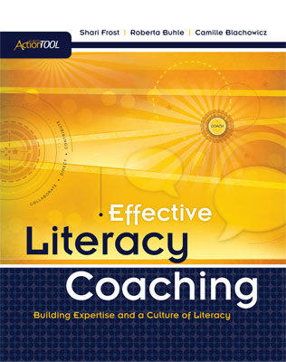 Effective Literacy Coaching: Building Expertise and a Culture of Literacy: An ASCD Action Tool