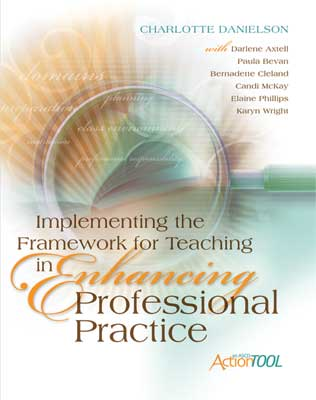 Implementing the Framework for Teaching in Enhancing Professional Practice: An ASCD Action Tool
