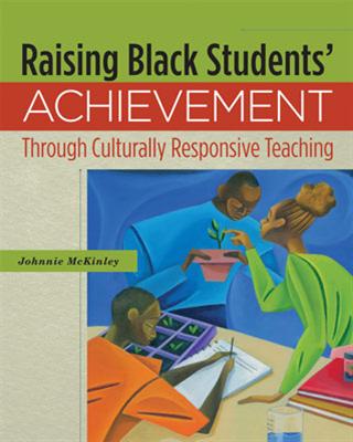 Raising Black Students' Achievement Through Culturally Responsive Teaching EBOOK