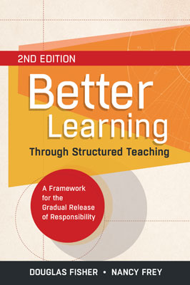 Better Learning Through Structured Teaching: A Framework for the Gradual Release of Responsibility, 2nd Edition EBOOK