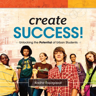 Create Success! Unlocking the Potential of Urban Students