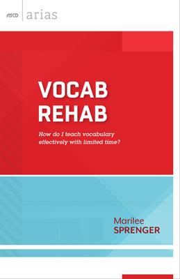 Vocab Rehab: How do I teach vocabulary effectively with limited time? (ASCD Arias)