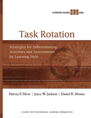 Task Rotation: Strategies for Differentiating Activities and Assessments by Learning Style (A Strategic Teacher PLC Guide)