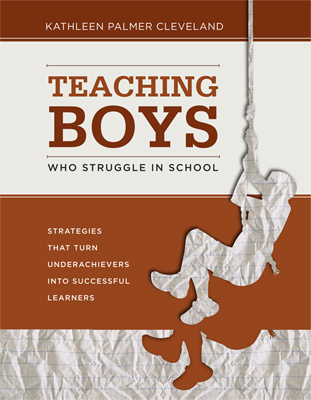 Teaching Boys Who Struggle in School: Strategies That Turn Underachievers into Successful Learners EBOOK