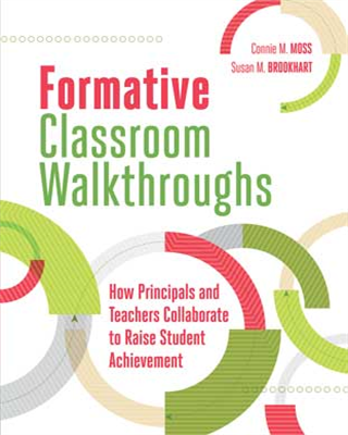 Formative Classroom Walkthroughs: How Principals and Teachers Collaborate to Raise Student Achievement EBOOK