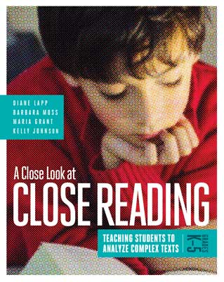 A Close Look at Close Reading: Teaching Students to Analyze Complex Texts, Grades K–5 EBOOK