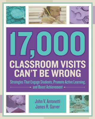 17,000 Classroom Visits Can't Be Wrong: Strategies That Engage Students, Promote Active Learning, and Boost Achievement EBOOK