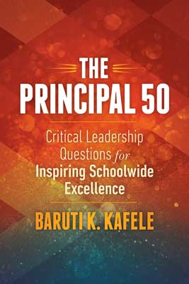The Principal 50: Critical Leadership Questions for Inspiring Schoolwide Excellence EBOOK