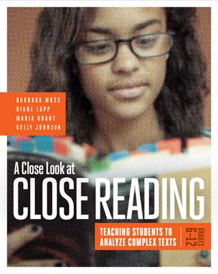A Close Look at Close Reading: Teaching Students to Analyze Complex Texts, Grades 6-12 EBOOK