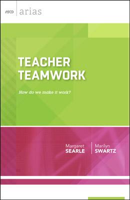 Teacher Teamwork: How do we make it work? (ASCD Arias) EBOOK