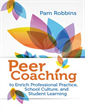 Peer Coaching to Enrich Professional Practice, School Culture, and Student Learning EBOOK