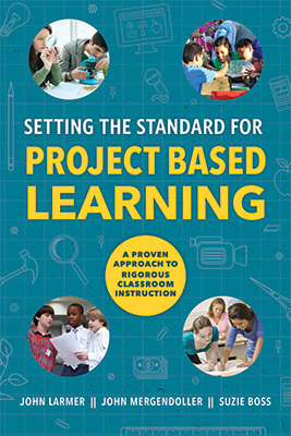 Setting the Standard for Project Based Learning: A Proven Approach to Rigorous Classroom Instruction EBOOK