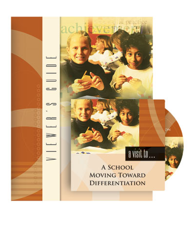 A Visit to a School Moving Toward Differentiation DVD with Viewer's Guide
