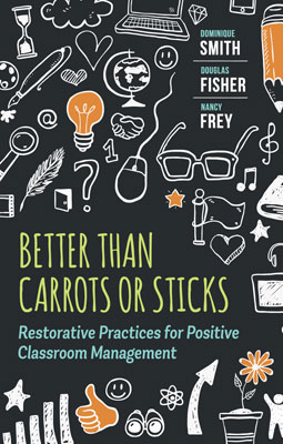 Better Than Carrots or Sticks: Restorative Practices for Classroom Management EBOOK