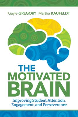 Motivated Brain: Improving Student Attention, Engagement, and Perseverence EBOOK