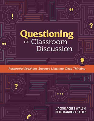 Questioning for Classroom Discussion: Purposeful Speaking, Engaged Listening, Deep Thinking EBOOK