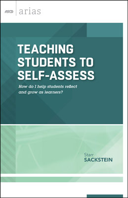 Teaching Students to Self-Assess: How do I help students reflect and grow as learners? (ASCD Arias) EBOOK