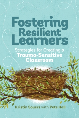 Fostering Resilient Learners: Strategies for Creating a Trauma-Sensitive Classroom EBOOK