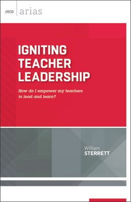 Igniting Teacher Leadership: How do I empower my teachers to lead and learn? (ASCD Arias) EBOOK