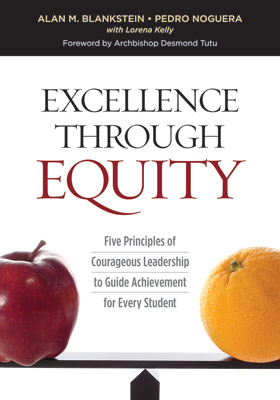 Excellence Through Equity: Five Principles of Courageous Leadership to Guide Achievement for Every Student EBOOK