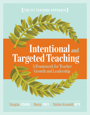 Intentional and Targeted Teaching: A Framework for Teacher Growth and Leadership EBOOK