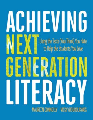 Achieving Next Generation Literacy: Using the Tests (You Think) You Hate to Help the Students You Love EBOOK