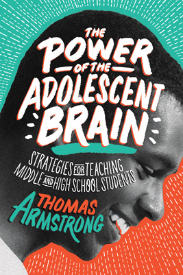 The Power of the Adolescent Brain: Strategies for Teaching Middle and High School Students (EBOOK)