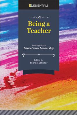 On Being a Teacher: Readings from Educational Leadership (EL Essentials) EBOOK