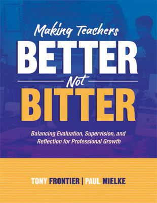Making Teachers Better, Not Bitter: Balancing Evaluation, Supervision, and Reflection for Professional Growth EBOOK