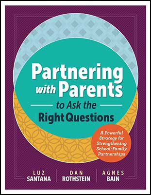 Partnering with parents to Ask the Right Questions: A Powerful Strategy for Strengthening School-Family Partnerships EBOOK