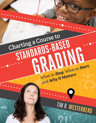 Charting a Course to Standards-Based Grading: What to Stop, What to Start, and Why It Matters EBOOK