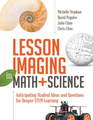 Lesson Imaging in Math and Science: Anticipating Student Ideas and Questions for Deeper STEM Learning EBOOK