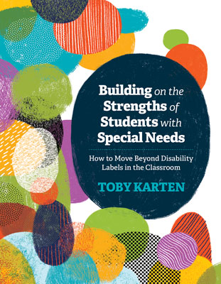 Building on the Strengths of Students with Special Needs: How to Move Beyond Disability Labels in the Classroom EBOOK