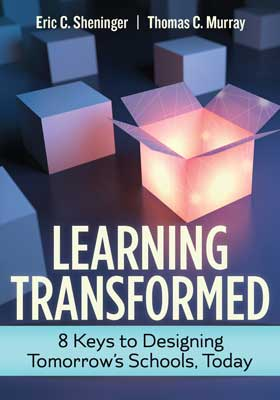 Learning Transformed: 8 Keys to Designing Tomorrow's Schools, Today EBOOK