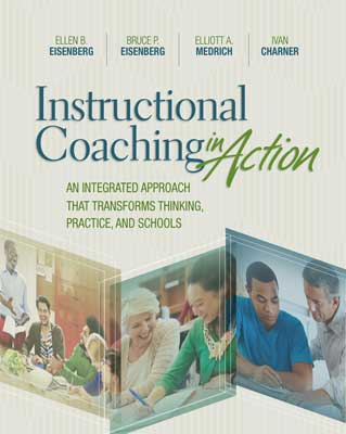 Instructional Coaching in Action: An Integrated Approach That Transforms Thinking, Practice, and Schools EBOOK