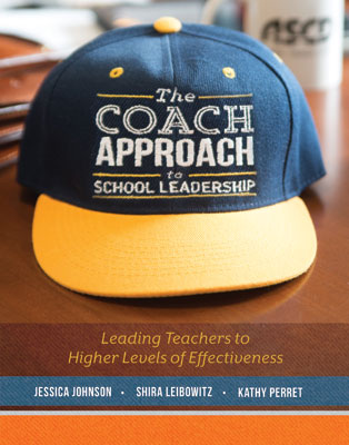 The Coach Approach to School Leadership: Leading Teachers to Higher Levels of Effectiveness EBOOK