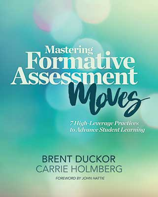 Mastering Formative Assessment Moves: 7 High-Leverage Practices to Advance Student Learning EBOOK
