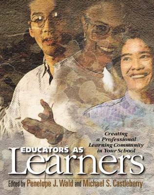 Educators as Learners: Creating a Professional Learning Community in Your School (EBOOK)