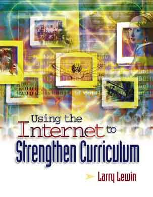 Using the Internet to Strengthen Curriculum (EBOOK)