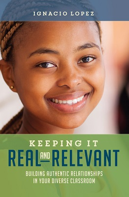 Keeping It Real and Relevant: Building Authentic Relationships in Your Diverse Classroom EBOOK