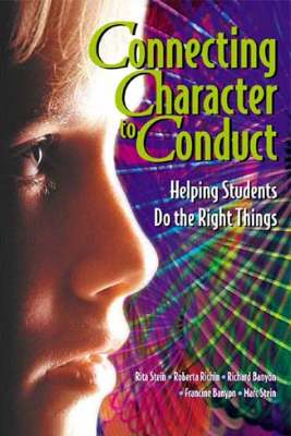 Connecting Character to Conduct: Helping Students Do the Right Things (E-BOOK)