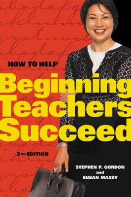 How to Help Beginning Teachers Succeed 2nd Ed (EBOOK)