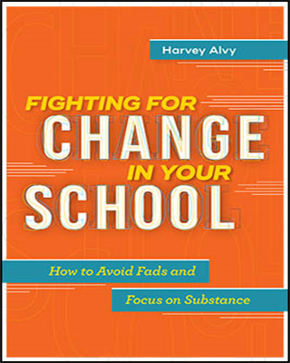 Fighting for Change in Your School: How to Avoid Fads and Focus on Substance EBOOK