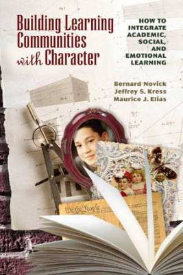 Building Learning Communities with Character: How to Integrate Academic, Social, and Emotional Learning (EBOOK)