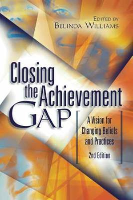Closing the Achievement Gap: A Vision for Changing Beliefs and Practices, 2nd Ed (EBOOK)