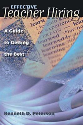 Effective Teacher Hiring: A Guide to Getting the Best (EBOOK)